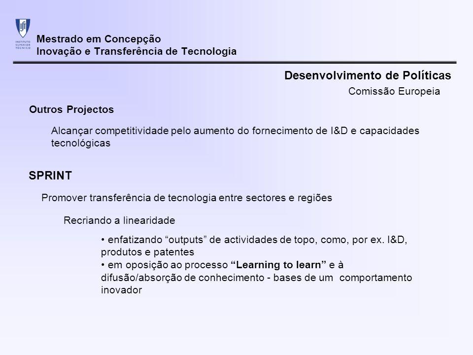 Mestrado em Concepção Inovação e Transferência de Tecnologia Recriando a linearidade Outros Projectos Alcançar competitividade pelo aumento do forneci