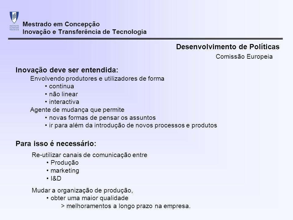 Mestrado em Concepção Inovação e Transferência de Tecnologia Para isso é necessário: Re-utilizar canais de comunicação entre Produção marketing I&D Mu