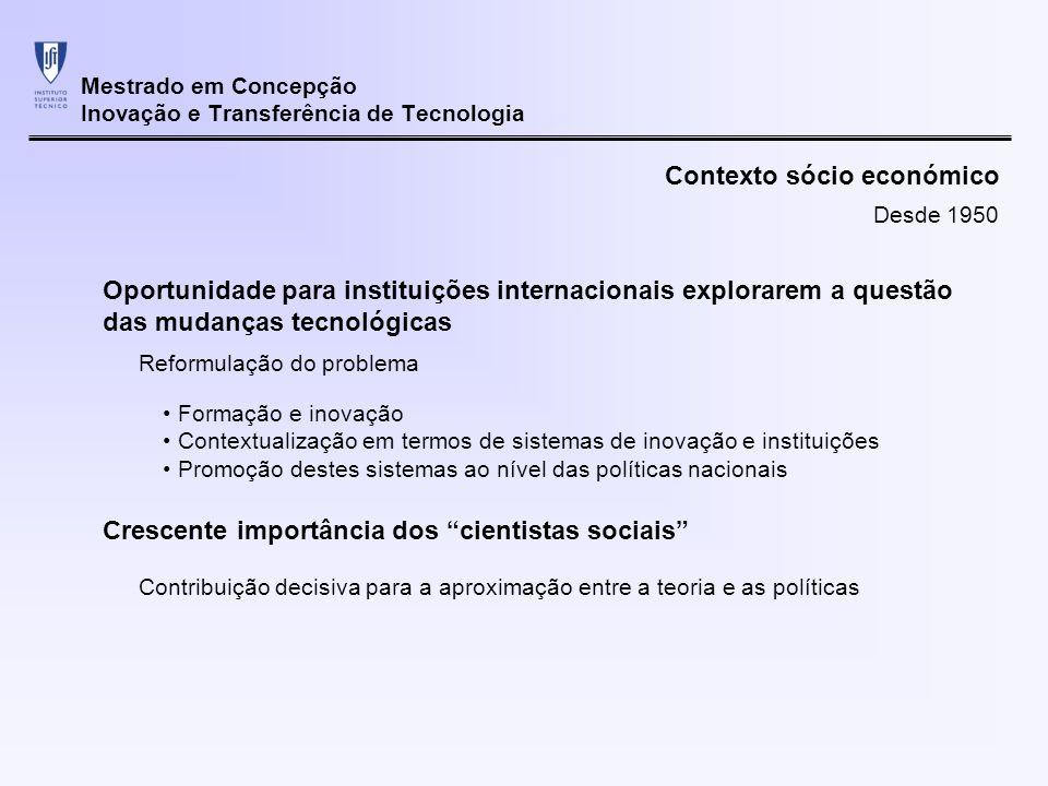 Mestrado em Concepção Inovação e Transferência de Tecnologia Contexto sócio económico Oportunidade para instituições internacionais explorarem a quest