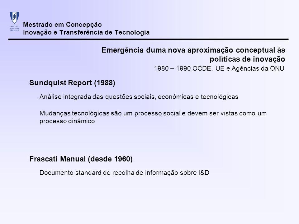 Mestrado em Concepção Inovação e Transferência de Tecnologia Emergência duma nova aproximação conceptual às políticas de inovação Sundquist Report (19