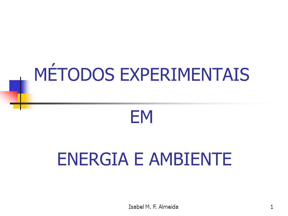 Isabel M. F. Almeida1 MÉTODOS EXPERIMENTAIS EM ENERGIA E AMBIENTE