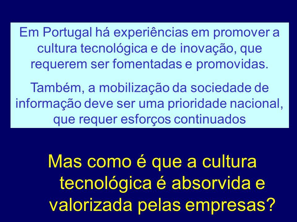 Mas como é que a cultura tecnológica é absorvida e valorizada pelas empresas.