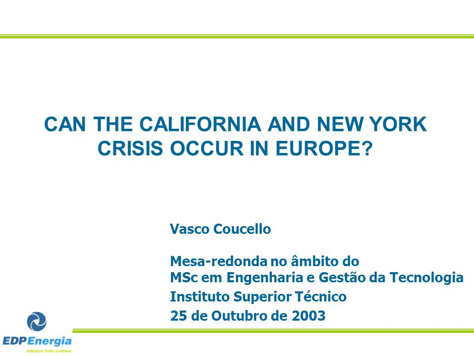 CAN THE CALIFORNIA AND NEW YORK CRISIS OCCUR IN EUROPE.