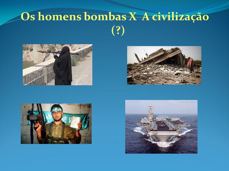Os homens bombas X A civilização (?)