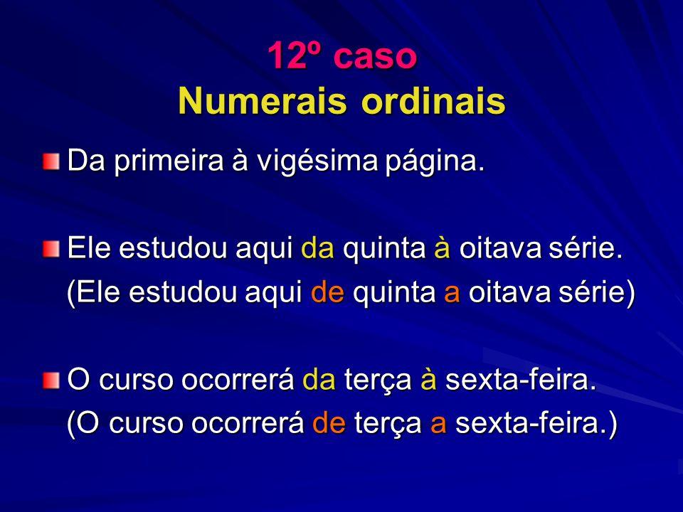 12º caso Numerais ordinais Da primeira à vigésima página.