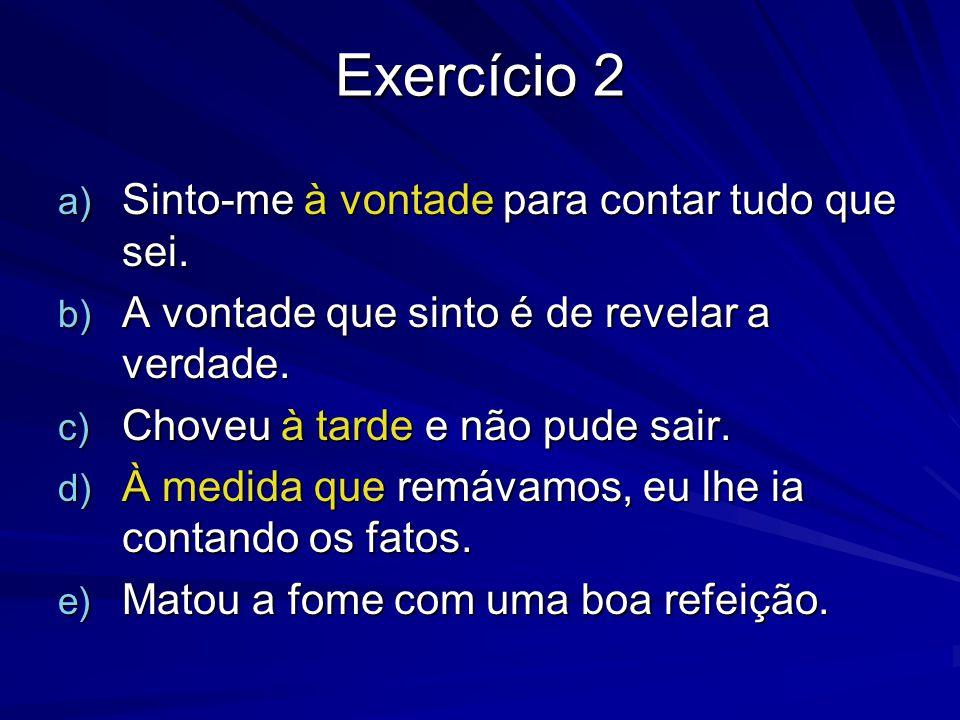 Exercício 2 a) Sinto-me à vontade para contar tudo que sei.