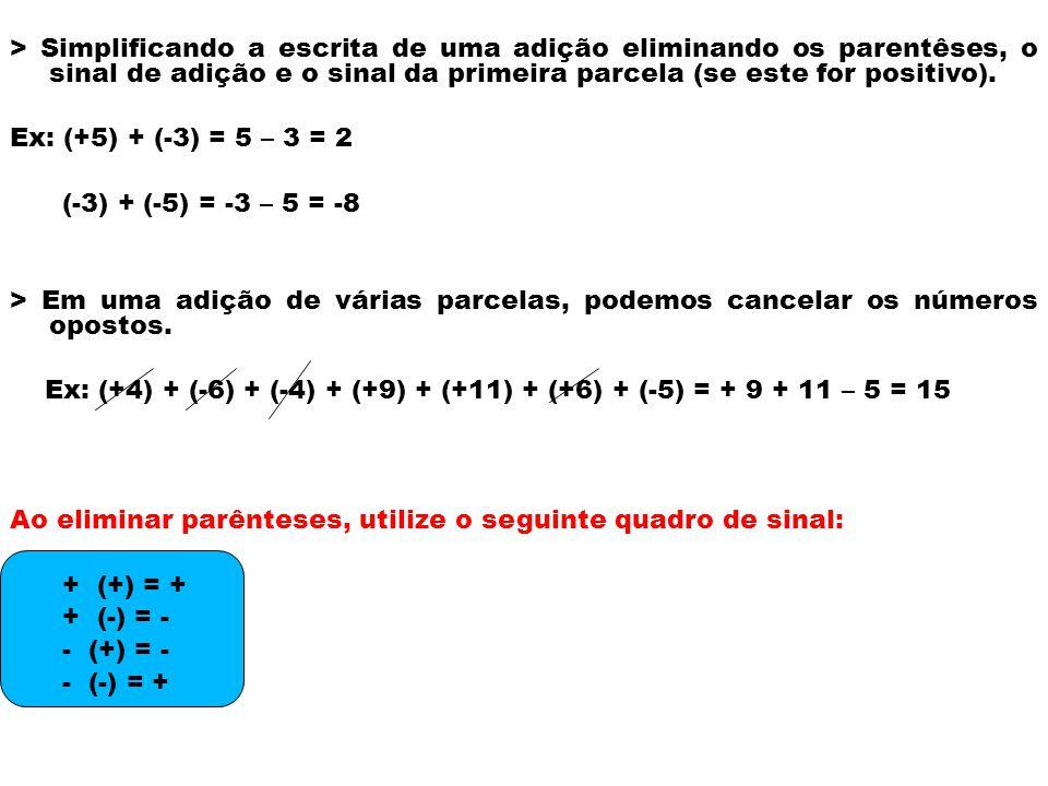PROPRIEDADES DA ADIÇÃO EM Z 1ª Propriedade: Comutativa Ex: (+20) + (-43) = -23 (+20) + (-43) = (-43) + (+20) (-43) + (+20) = -23 2ª Propriedade: Associativa Ex: [(+10) + (-6)] + (-80) = (+4) + (-80) = 4 – 80 = -76 (+10) + [(-6) + (-80)] = (+10) + (-86) = 10 – 86 = -76 A ordem das parcelas não altera a soma Em uma adição com mais de duas parcelas, podemos associá-las de diferentes modos, sem alterar a soma