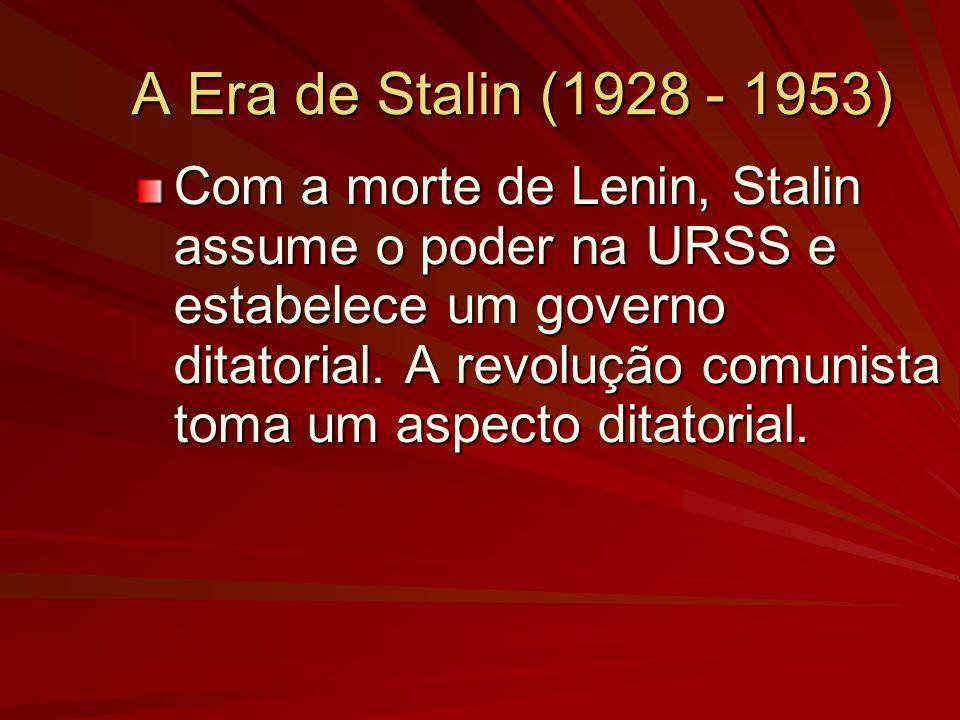 A Era de Stalin (1928 - 1953) Com a morte de Lenin, Stalin assume o poder na URSS e estabelece um governo ditatorial. A revolução comunista toma um as