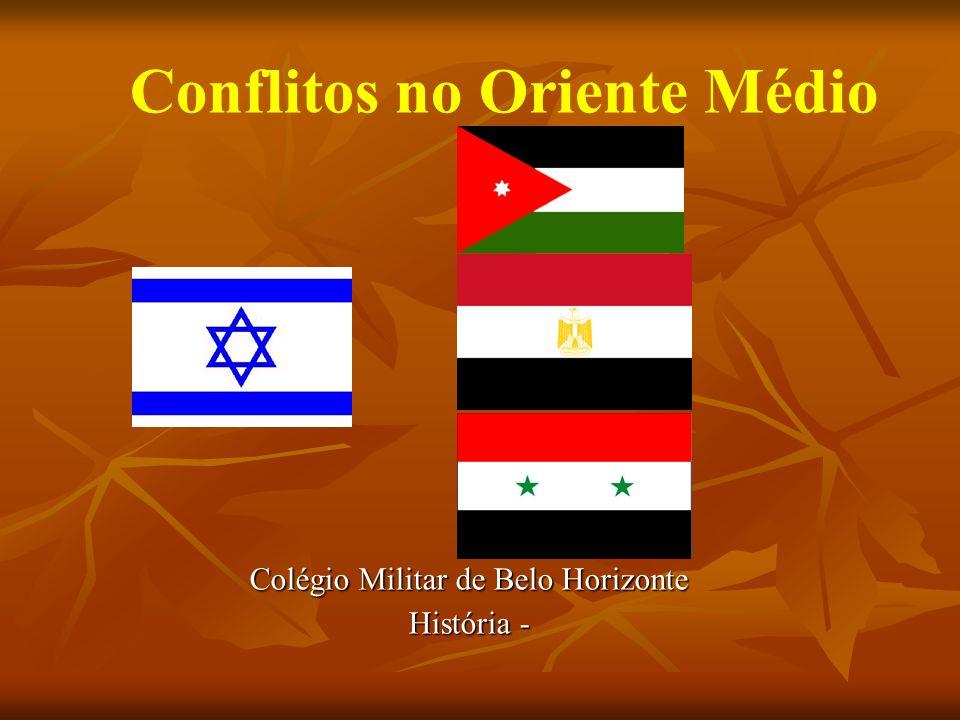 Conflitos no Oriente Médio Colégio Militar de Belo Horizonte História -