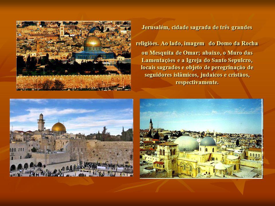 Jerusalém, cidade sagrada de três grandes religiões.