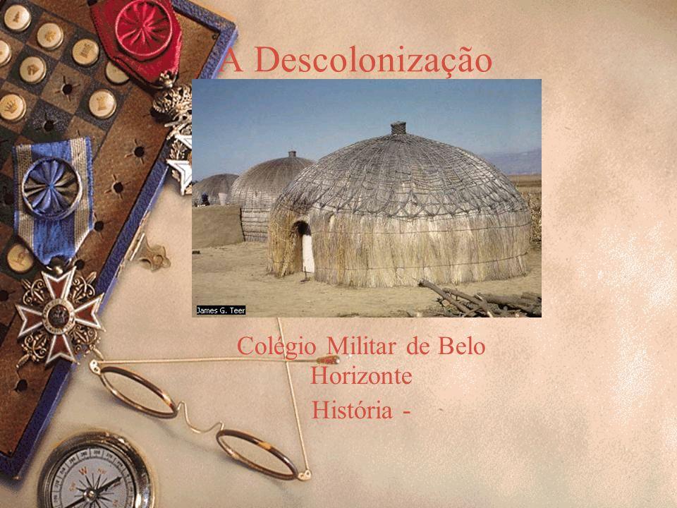 A Descolonização Colégio Militar de Belo Horizonte História -