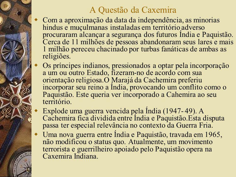 A Questão da Caxemira Com a aproximação da data da independência, as minorias hindus e muçulmanas instaladas em território adverso procuraram alcançar