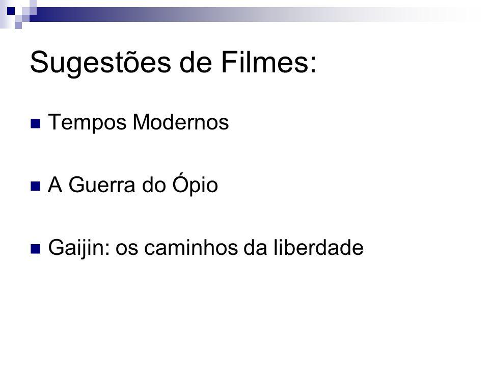 Sugestões de Filmes: Tempos Modernos A Guerra do Ópio Gaijin: os caminhos da liberdade
