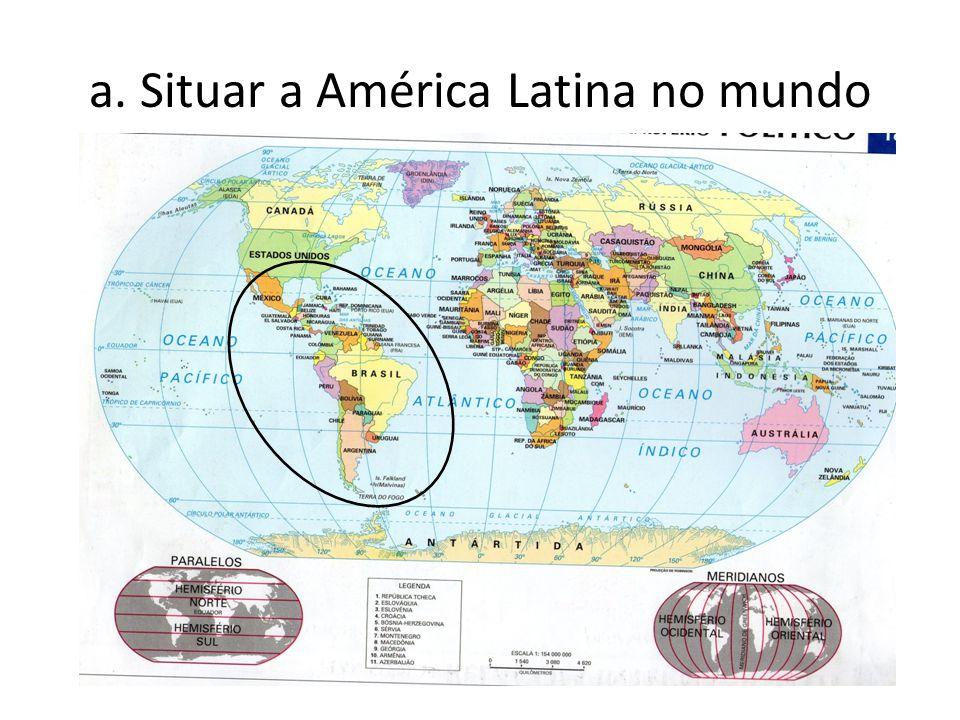Nome da região: América Latina Localização: Conformada pela América do Sul, América Central e México (América do Norte), e banhada pelo oceano Atlântico e Pacífico; Idiomas: Português, Espanhol, Francês e línguas indígenas.