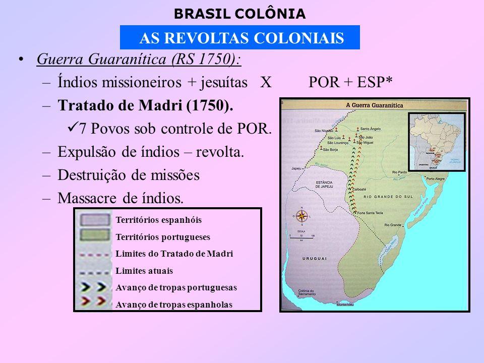 BRASIL COLÔNIA AS REVOLTAS COLONIAIS RUÍNAS DE SÃO MIGUEL: