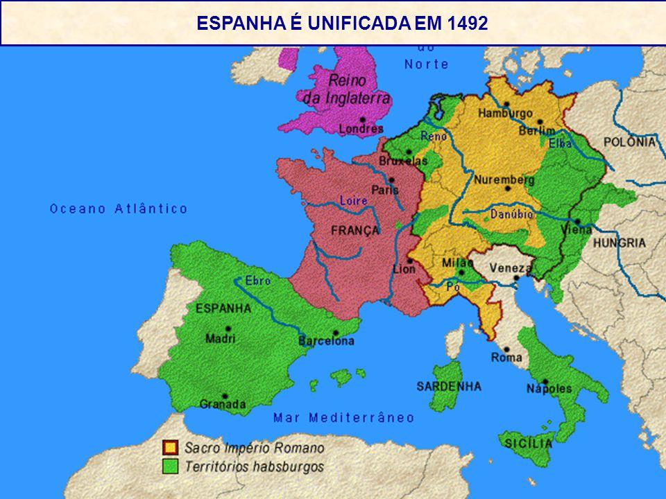 . ESPANHA É UNIFICADA EM 1492