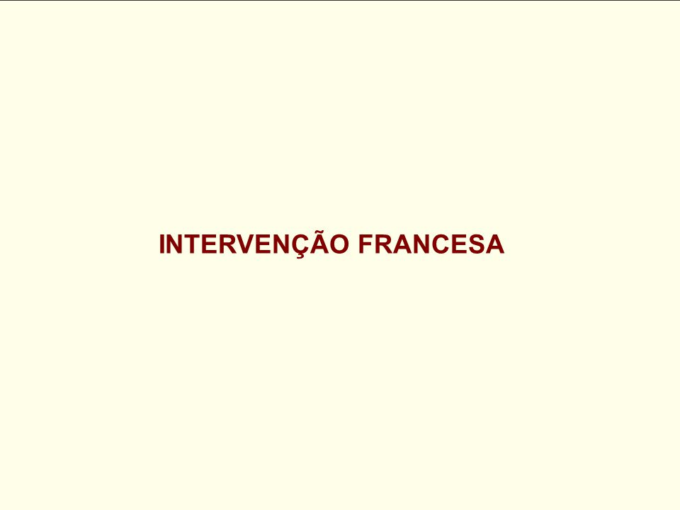 INTERVENÇÃO FRANCESA