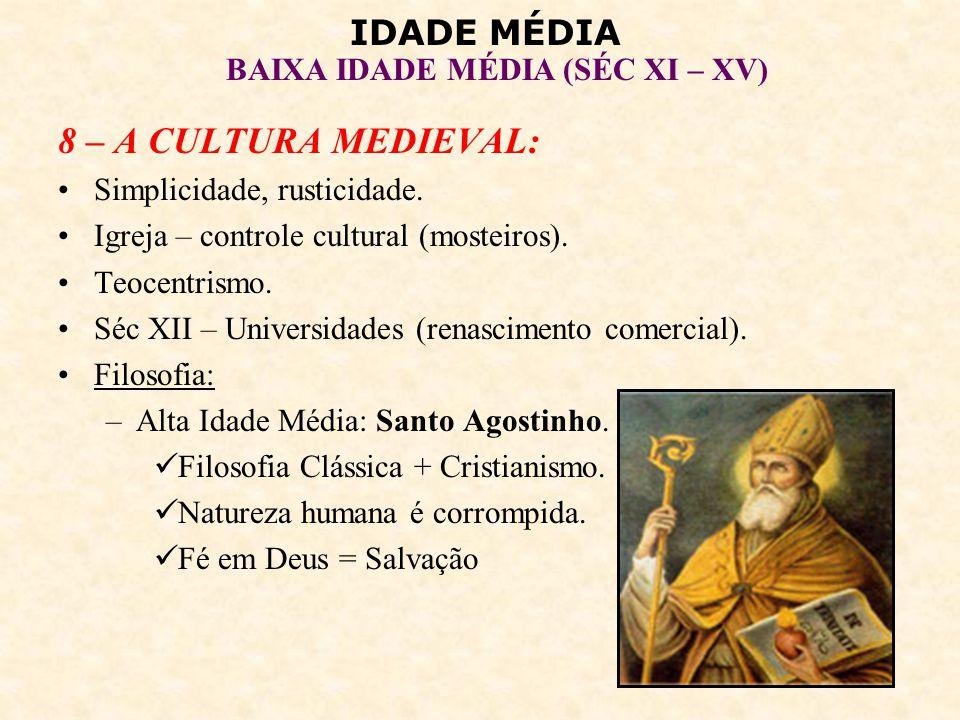 IDADE MÉDIA BAIXA IDADE MÉDIA (SÉC XI – XV) –Baixa Idade Média: Escolástica (São Tomás de Aquino).
