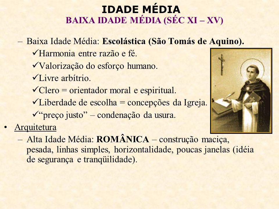 IDADE MÉDIA BAIXA IDADE MÉDIA (SÉC XI – XV) –Baixa Idade Média: GÓTICA – leveza, graciosidade, verticalidade, grandes janelas, vitrais, luminosidade.