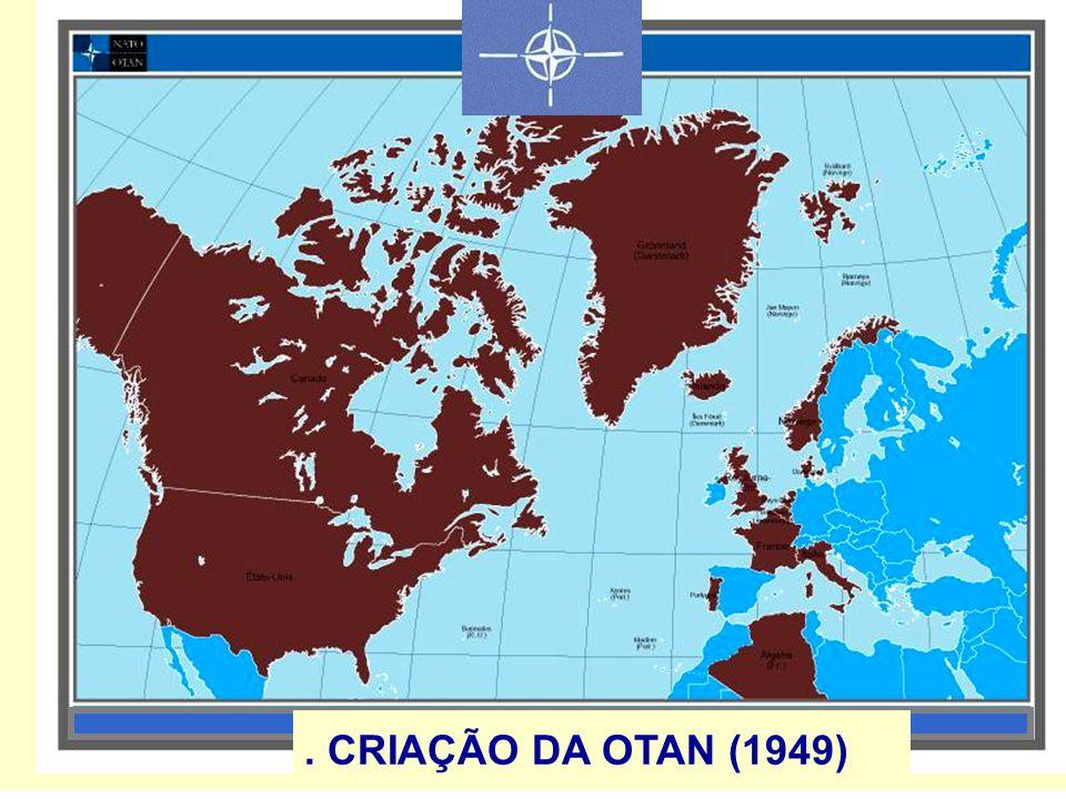 . CRIAÇÃO DA OTAN (1949)