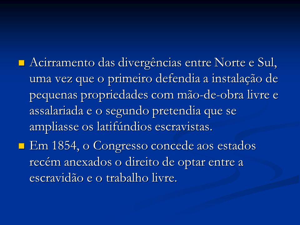 Acirramento das divergências entre Norte e Sul, uma vez que o primeiro defendia a instalação de pequenas propriedades com mão-de-obra livre e assalari