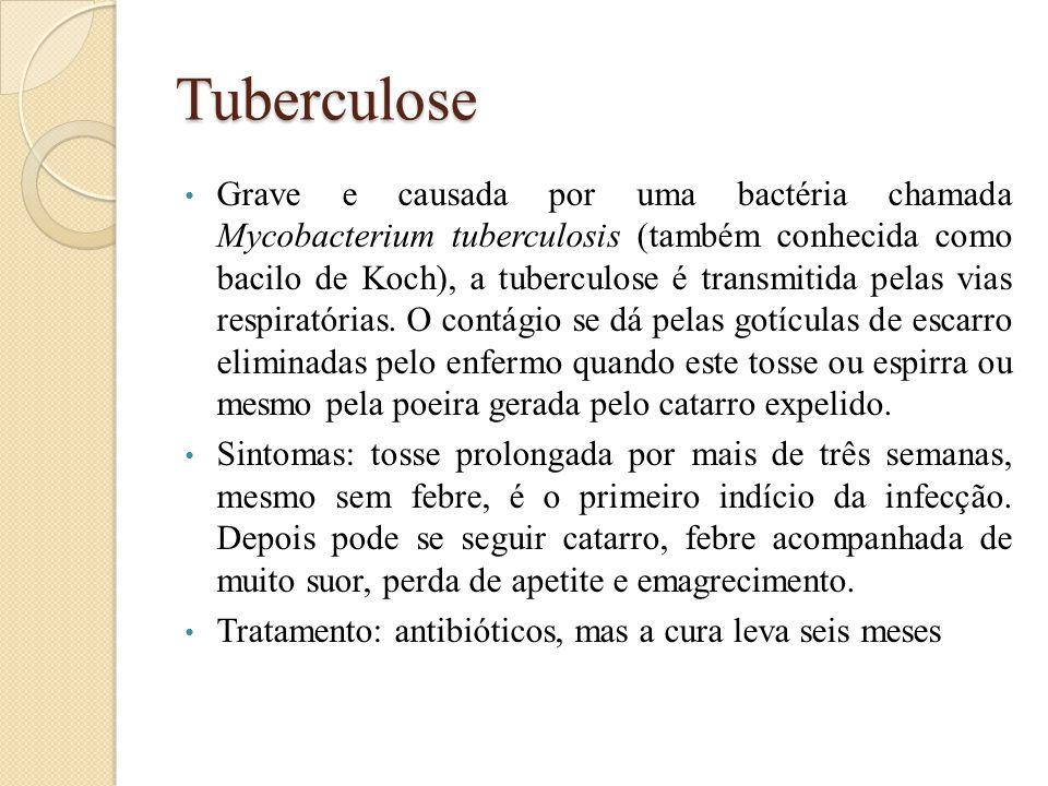 Tuberculose Grave e causada por uma bactéria chamada Mycobacterium tuberculosis (também conhecida como bacilo de Koch), a tuberculose é transmitida pelas vias respiratórias.