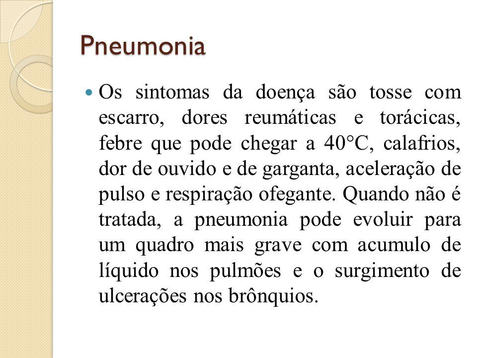 Pneumonia Os sintomas da doença são tosse com escarro, dores reumáticas e torácicas, febre que pode chegar a 40°C, calafrios, dor de ouvido e de garganta, aceleração de pulso e respiração ofegante.