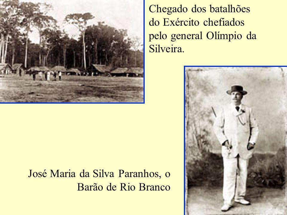 Chegado dos batalhões do Exército chefiados pelo general Olímpio da Silveira.