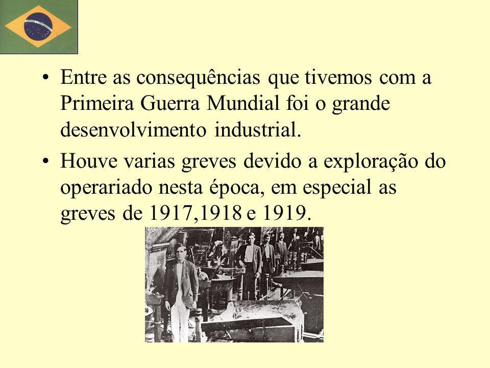 Entre as consequências que tivemos com a Primeira Guerra Mundial foi o grande desenvolvimento industrial. Houve varias greves devido a exploração do o