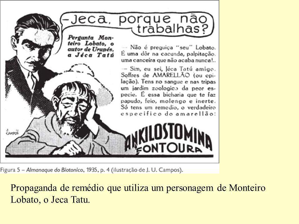 Propaganda de remédio que utiliza um personagem de Monteiro Lobato, o Jeca Tatu.