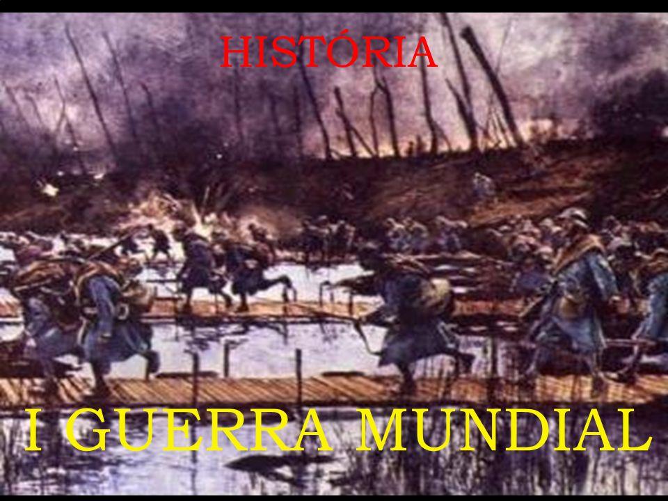 I GUERRA MUNDIAL HISTÓRIA