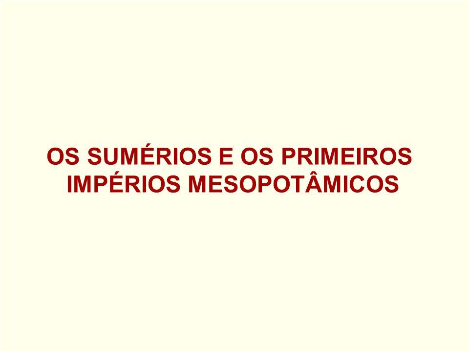 - MESOPOTÂMIA - CIVILIZAÇÃO SUMÉRIA