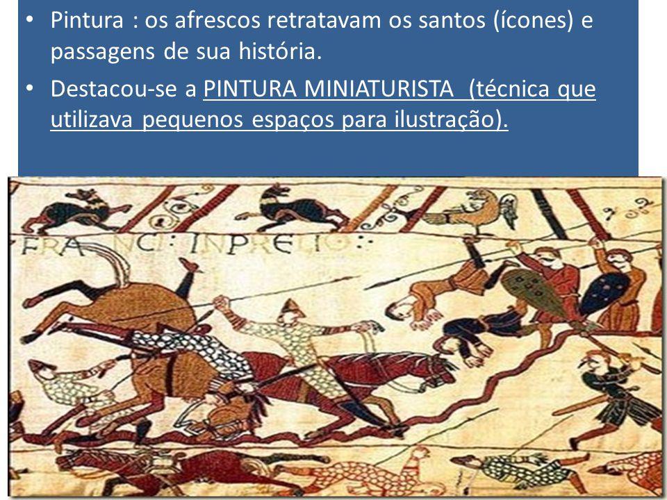 Pintura : os afrescos retratavam os santos (ícones) e passagens de sua história. Destacou-se a PINTURA MINIATURISTA (técnica que utilizava pequenos es