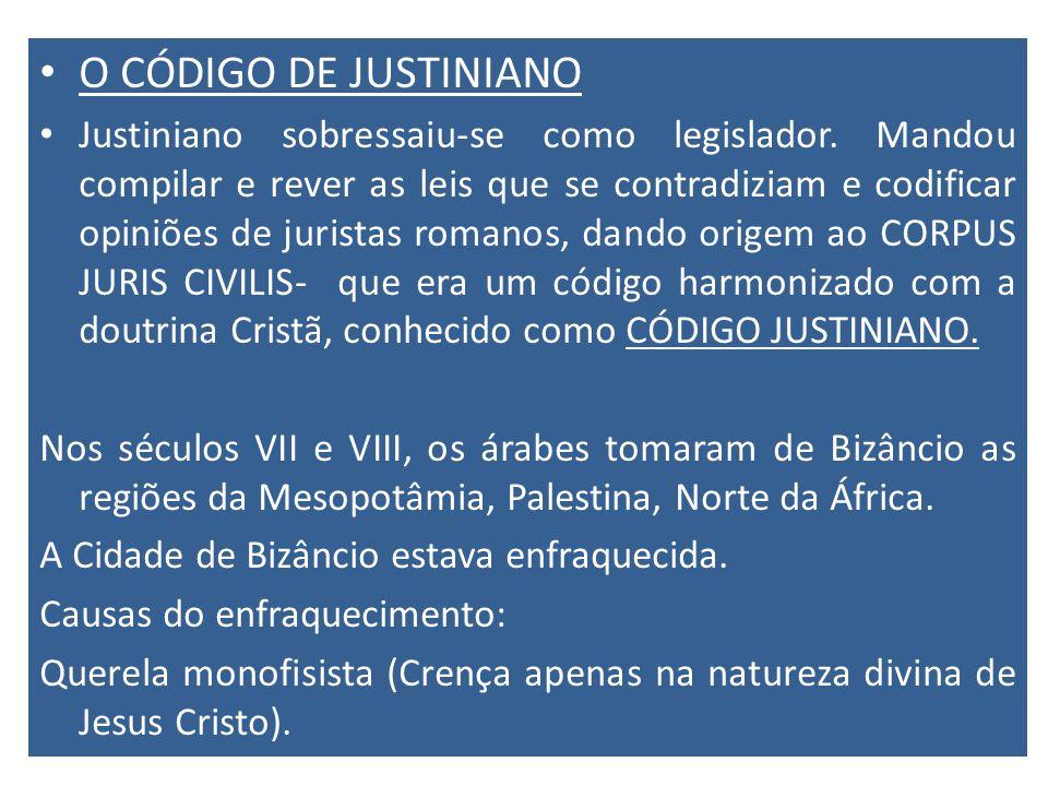 O CÓDIGO DE JUSTINIANO Justiniano sobressaiu-se como legislador. Mandou compilar e rever as leis que se contradiziam e codificar opiniões de juristas