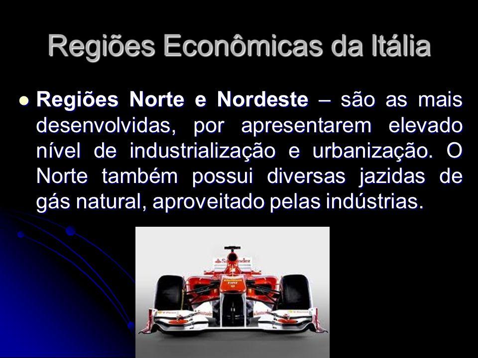 Regiões Econômicas da Itália Regiões Norte e Nordeste – são as mais desenvolvidas, por apresentarem elevado nível de industrialização e urbanização. O