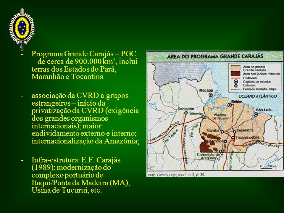 - Programa Grande Carajás – PGC – de cerca de 900.000 km², inclui terras dos Estados do Pará, Maranhão e Tocantins -associação da CVRD a grupos estran