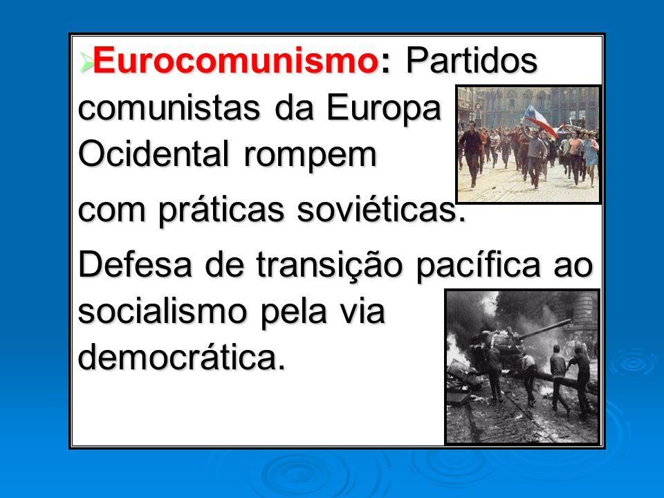Eurocomunismo: Partidos comunistas da Europa Ocidental rompem Eurocomunismo: Partidos comunistas da Europa Ocidental rompem com práticas soviéticas. D