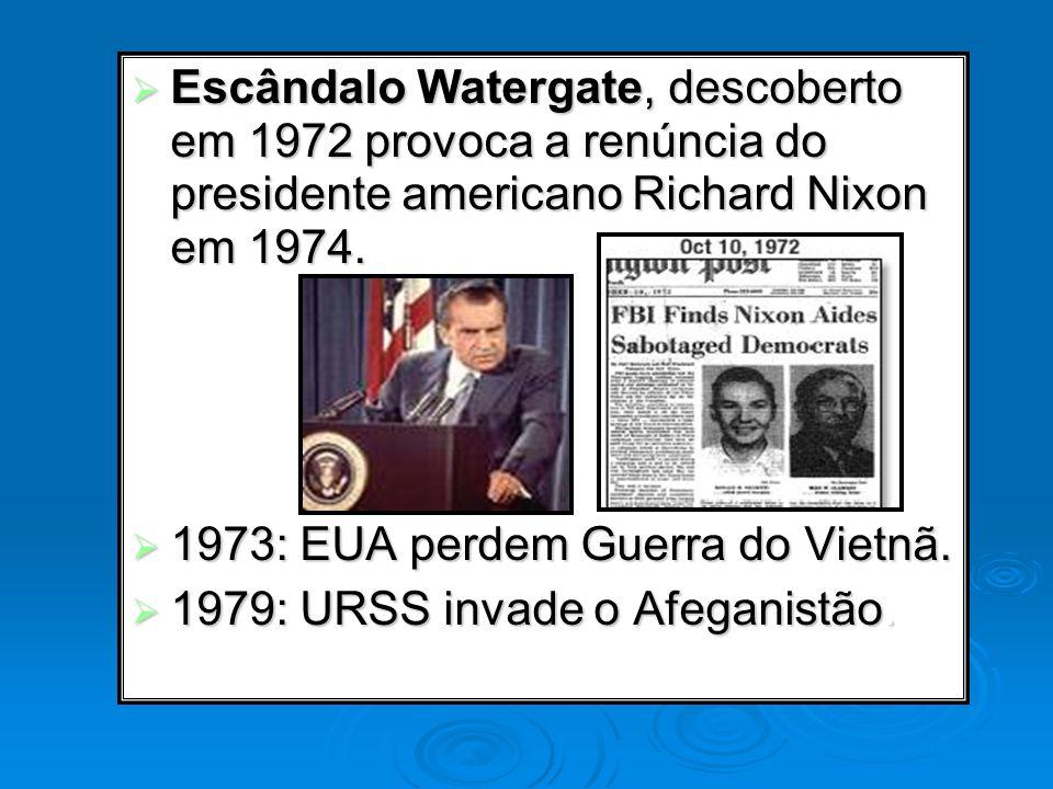 Escândalo Watergate, descoberto em 1972 provoca a renúncia do presidente americano Richard Nixon em 1974. Escândalo Watergate, descoberto em 1972 prov