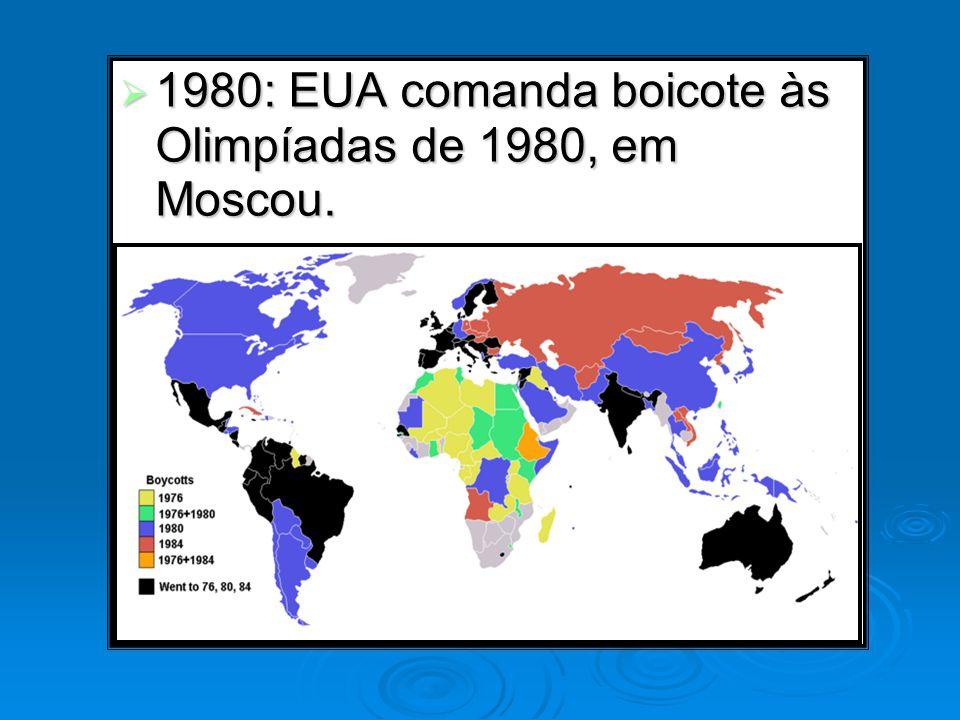 1980: EUA comanda boicote às Olimpíadas de 1980, em Moscou. 1980: EUA comanda boicote às Olimpíadas de 1980, em Moscou.