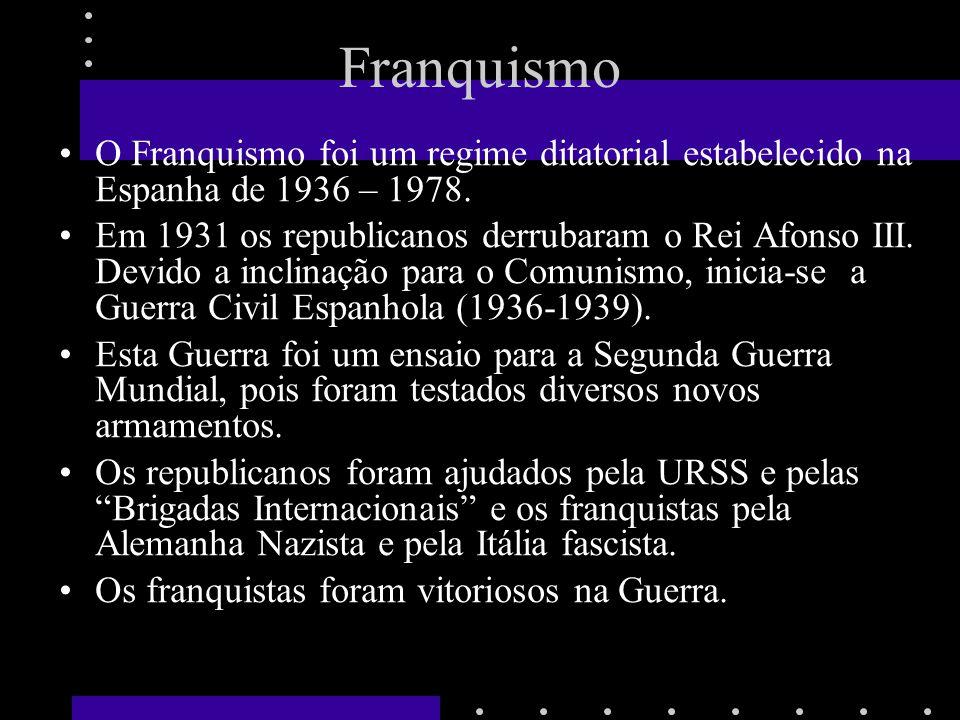 Franquismo O Franquismo foi um regime ditatorial estabelecido na Espanha de 1936 – 1978. Em 1931 os republicanos derrubaram o Rei Afonso III. Devido a