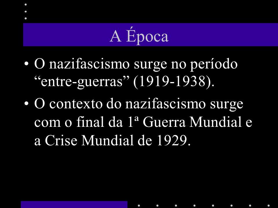 A Época O nazifascismo surge no período entre-guerras (1919-1938). O contexto do nazifascismo surge com o final da 1ª Guerra Mundial e a Crise Mundial