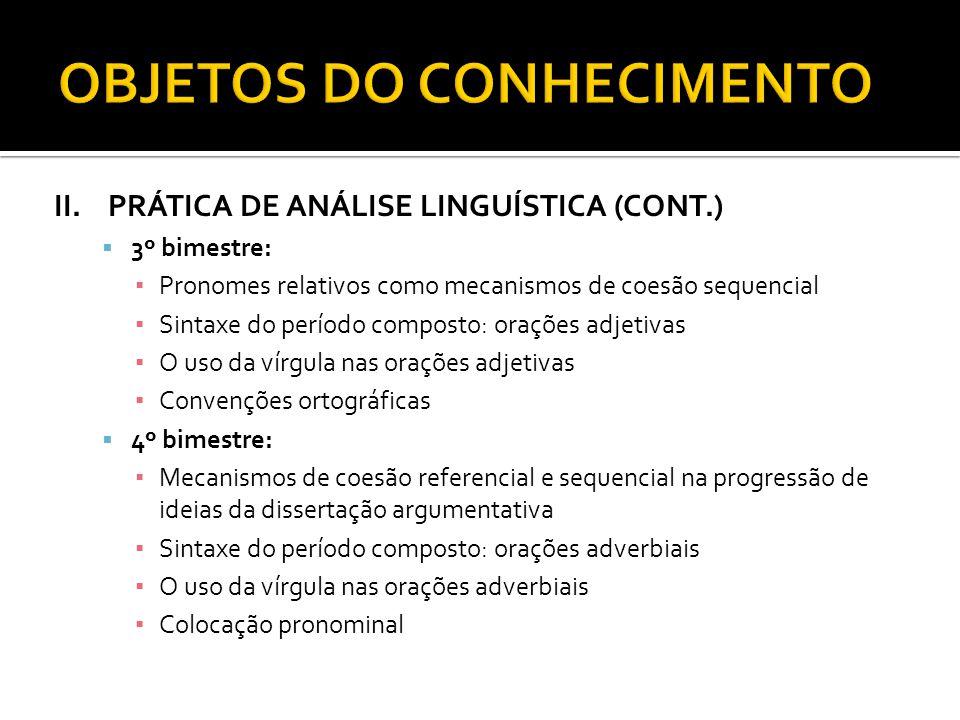 II.PRÁTICA DE ANÁLISE LINGUÍSTICA (CONT.) 3º bimestre: Pronomes relativos como mecanismos de coesão sequencial Sintaxe do período composto: orações ad
