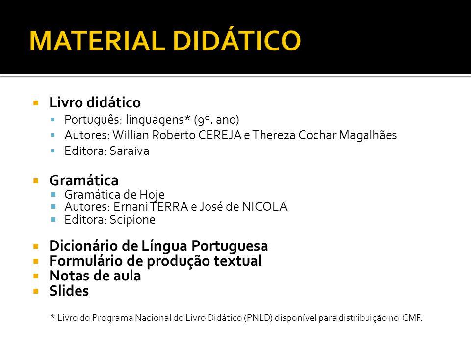 Livro didático Português: linguagens* (9º. ano) Autores: Willian Roberto CEREJA e Thereza Cochar Magalhães Editora: Saraiva Gramática Gramática de Hoj