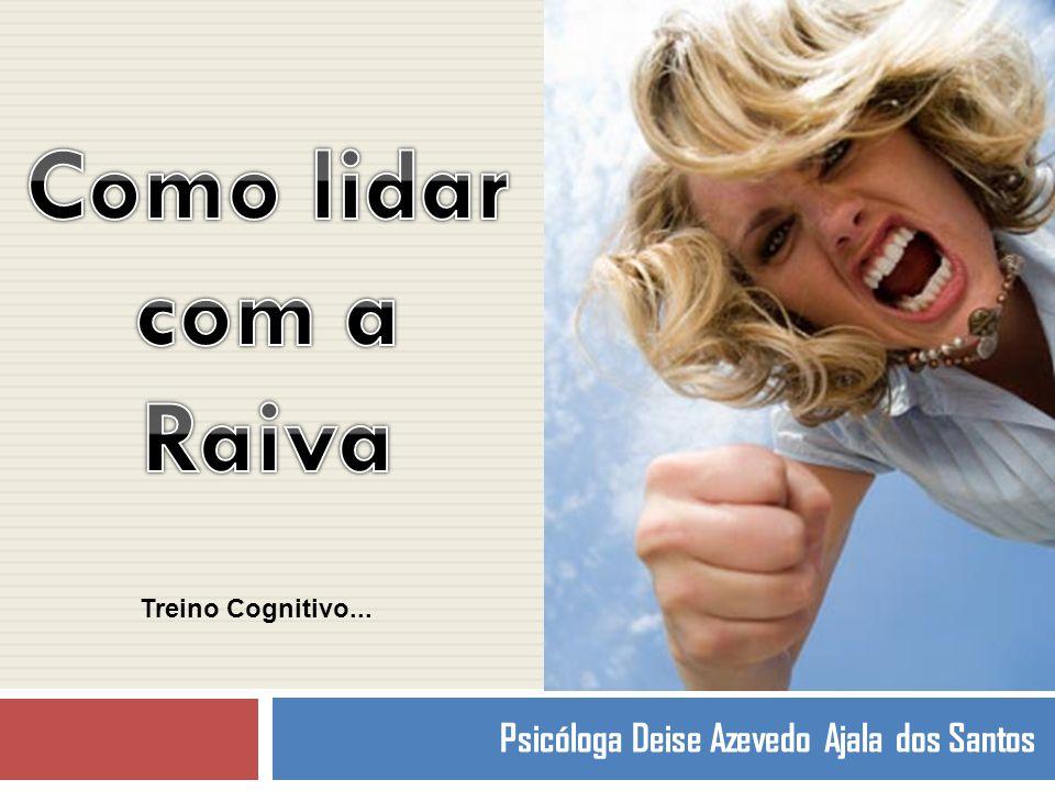 Psicóloga Deise Azevedo Ajala dos Santos Treino Cognitivo...
