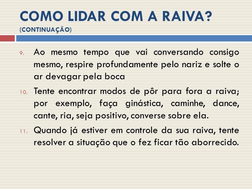 COMO LIDAR COM A RAIVA.(CONTINUAÇÃO) 9.