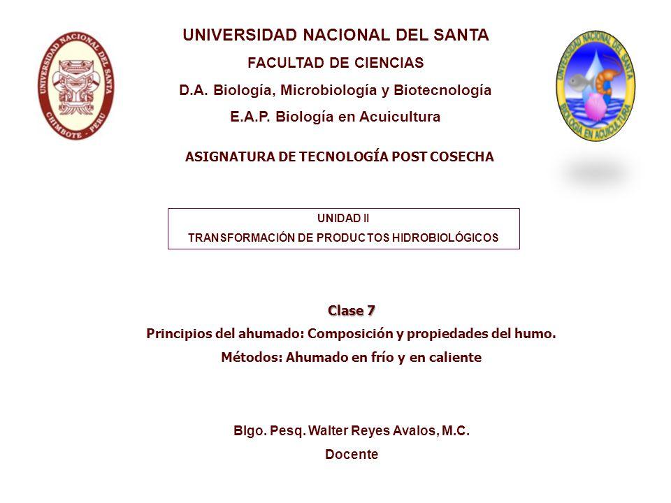ASIGNATURA DE TECNOLOGÍA POST COSECHA UNIVERSIDAD NACIONAL DEL SANTA FACULTAD DE CIENCIAS D.A. Biología, Microbiología y Biotecnología E.A.P. Biología