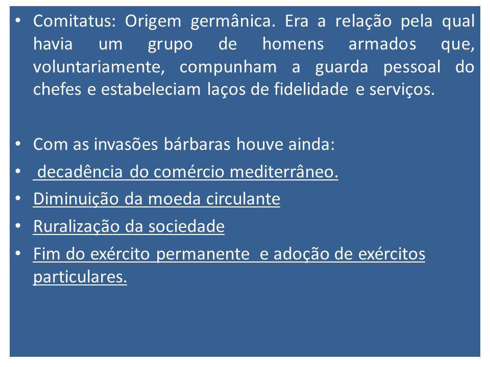 Comitatus: Origem germânica.