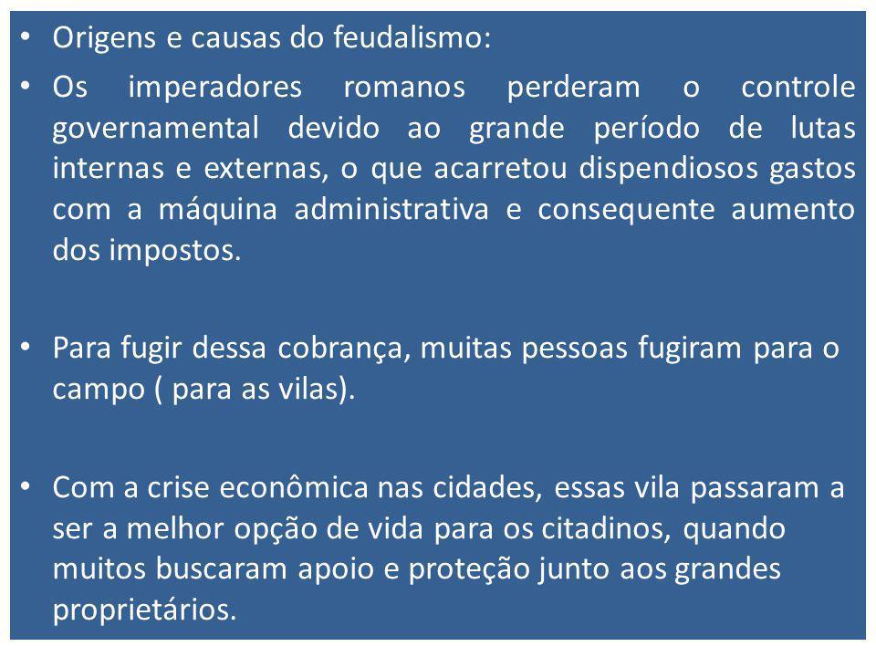 Características políticas e sociais do Feudalismo: Acentuada descentralização política.