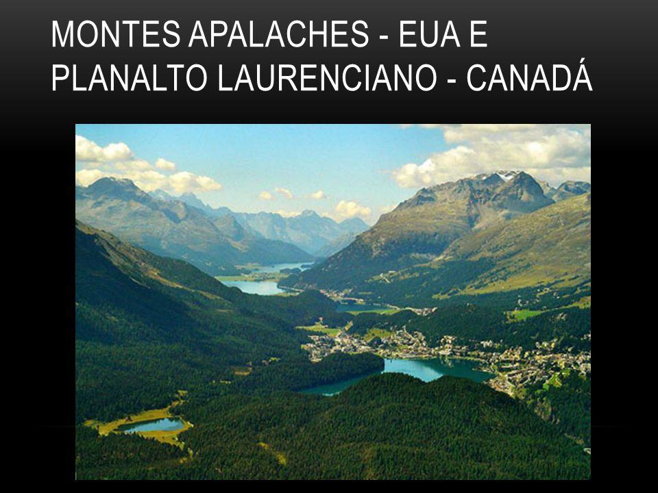 MONTES APALACHES - EUA E PLANALTO LAURENCIANO - CANADÁ