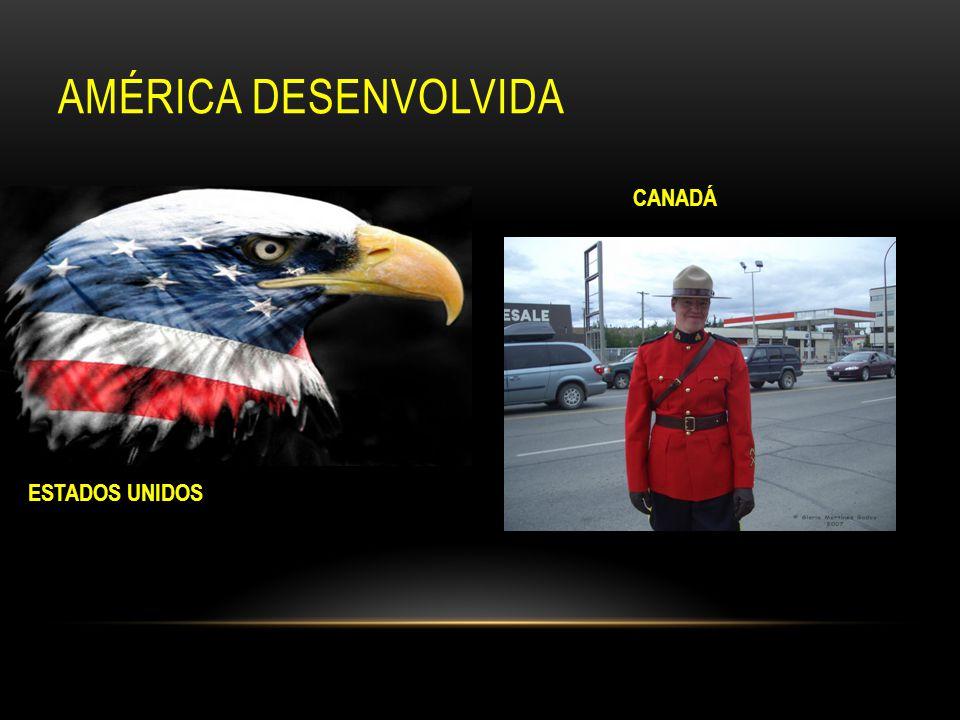 AMÉRICA DESENVOLVIDA ESTADOS UNIDOS CANADÁ